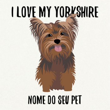 Quadro / Placa Decorativa Personalizada I Love My Yorkshire 20X20